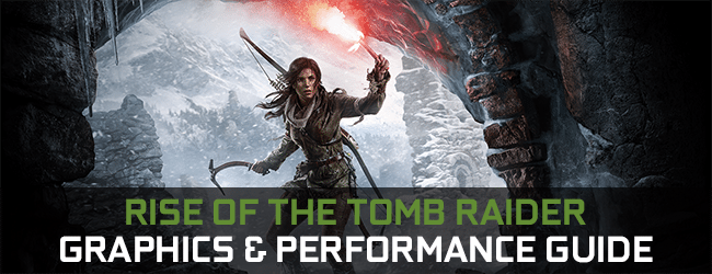 rise-of-the-tomb-raider-graphics-and-performance-guide