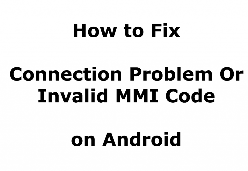 Connection Problem Or Invalid MMI Code