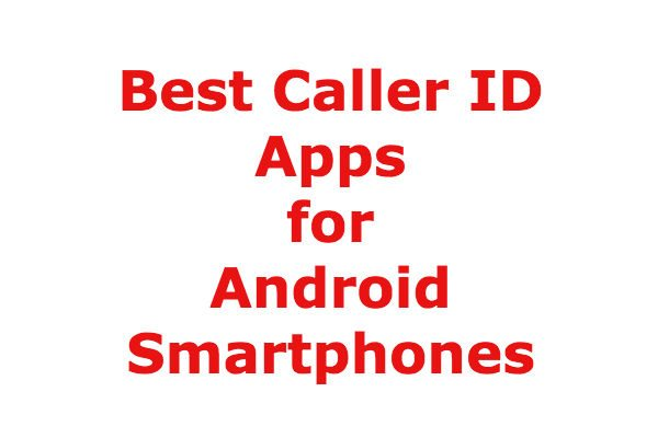 Best Caller ID Apps For Android