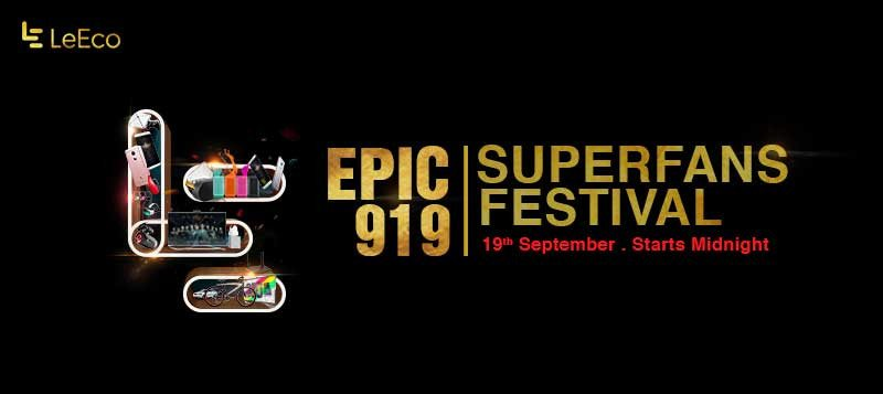 LeEco EPIC 919 SuperFan Festival Deals On Smartphones, Super3 TVs & Accessories