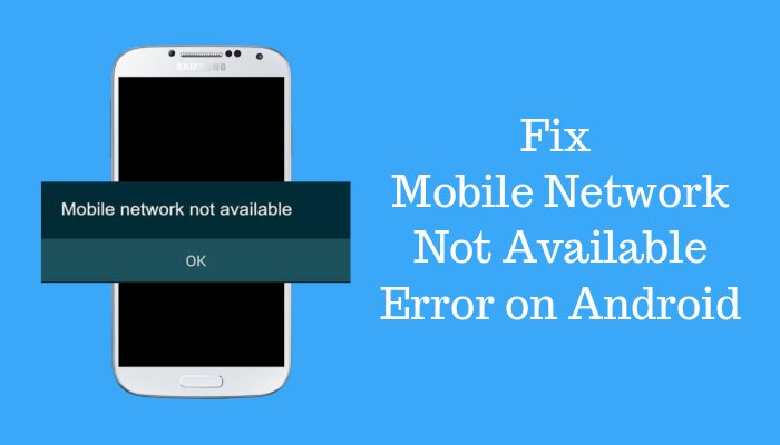 how to fix mobile network not available error