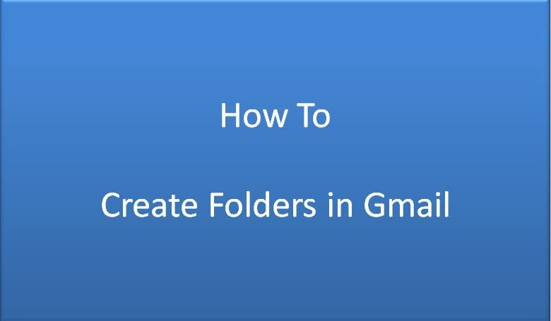 How To Create Folders In Gmail | MobiPicker