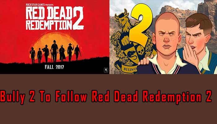 Bully 2 To Follow Red Dead Redemption 2 Release, A New Leak Suggests