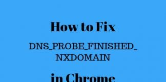 how to fix DNS_PROBE_FINISHED_NXDOMAIN in chrome