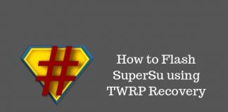 how to flash supersu using twrp recovery android root