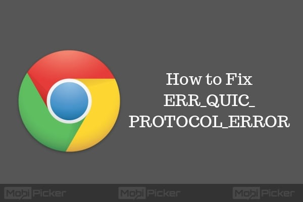 How to Fix ERR_QUIC_PROTOCOL_ERROR in Chrome [SOLVED]