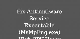 Fix Antimalware Service Executable (MsMpEng.exe) High CPU Usage
