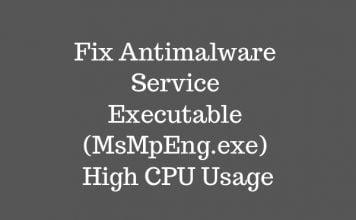 Fix Antimalware Service Executable (MsMpEng.exe) High CPU Usage