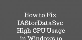 How to Fix IAStorDataSvc High CPU Usage