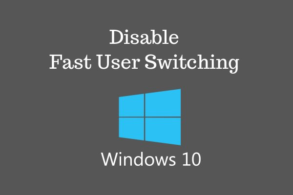 disable fast user switching windows 10