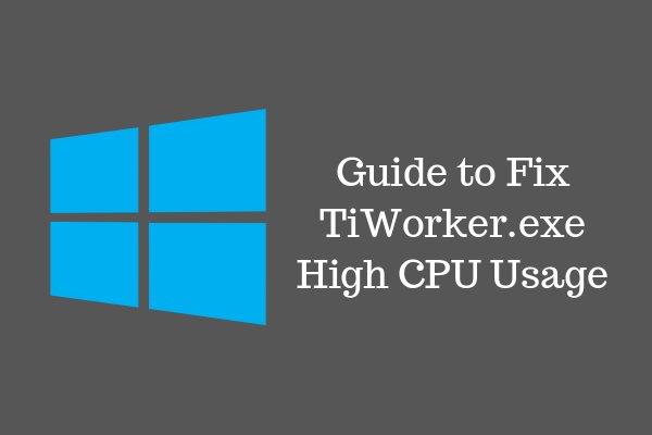 FIXED] Windows Modules Installer Worker (TiWorker exe) High